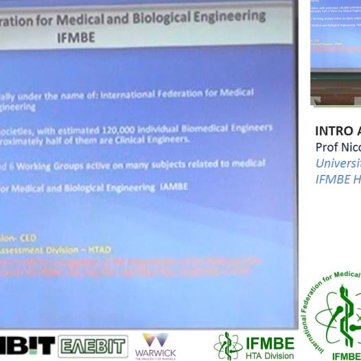 Introduction to the II IFMBE HTAD Summer School, 28-30 September, 2017 Patras, Greece, Prof. Nicolas Pallikarakis